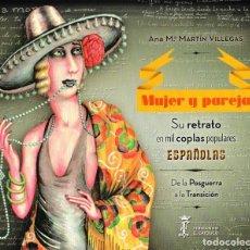 Libros: MUJER Y PAREJA. SU RETRATO EN MIL COPLAS POPULARES ESPAÑOLAS (A. Mª MARTÍN VILLEGAS) I.F.C. 2019. Lote 210116180
