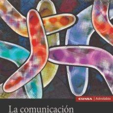Libros: LA COMUNICACIÓN Y EL ENIGMA DE LA RELACIÓN (ANA C. MONTOYA) EUNSA 2020. Lote 210665317