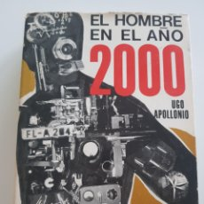 Libros: EL HOMBRE EN EL AÑO 2000 , UGO APOLLONIO ,EDICIONES HISPANO EUROPEA 1969. Lote 210683397