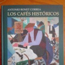 Libros: LIBROS LOS CAFÉS HISTÓRICOS. ANTONIO BONET CORREA. Lote 212797140