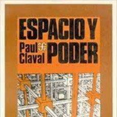 Libros: PAUL CLAVAL - ESPACIO Y PODER. Lote 213153963