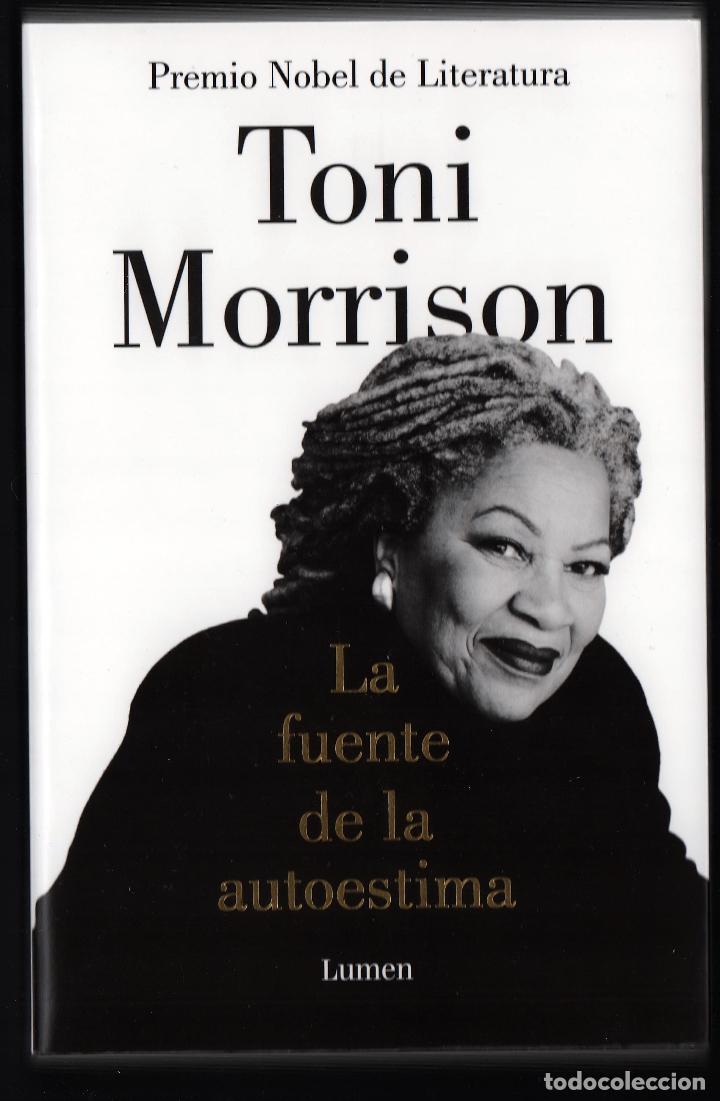 Libros: TONI MORRISON LA FUENTE DE LA AUTOESTIMA ENSAYOS DISCURSOS MEDITACIONES E LUMEN 2020 1ª EDICIÓN FAJA - Foto 2 - 213572496