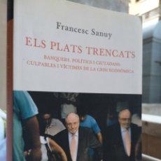 Libros: FRANCESC SANUY. ELS PLATS TRENCATS. 1A ED. BARCELONA GENER 2010.. Lote 215187556