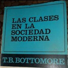 Libros: LAS CLASES EN LA SOCIEDAD MODERNA. BOTTOMORE. Lote 215206055