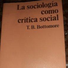 Libros: LA SOCIOLOGÍA COMO CRÍTICA SOCIAL. BOTTOMORE.. Lote 215206165