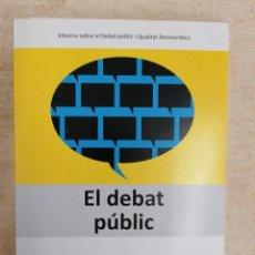 Libros: EL DEBAT PÚBLIC - UAB, IGOP - COORD. F. PINDADO, O. REBOLLO. Lote 217843020