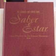Libros: EL LIBRO DE ORO DEL SABER ESTAR. GUÍA PRÁCTICA DE LAS BUENAS MANERAS. Lote 217898415