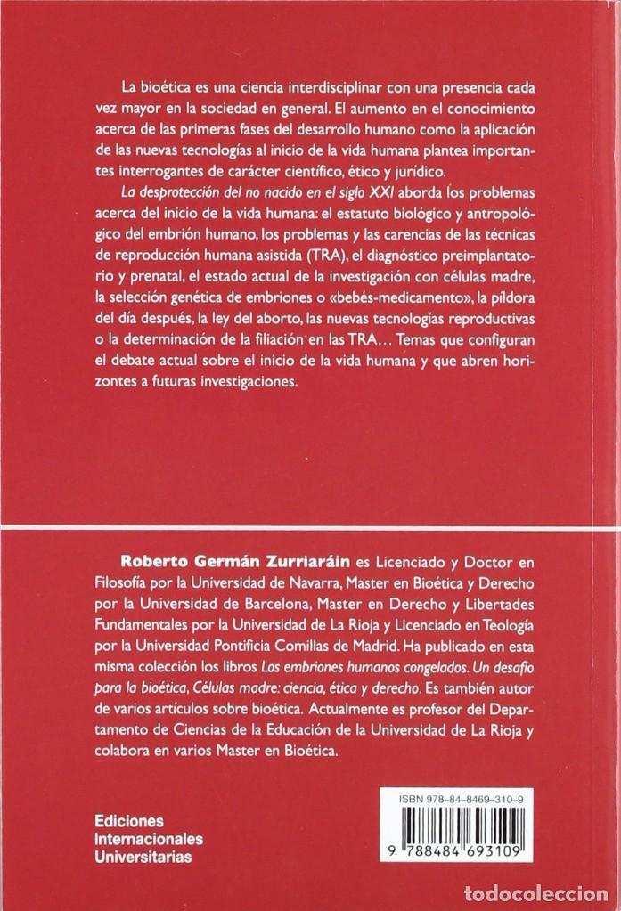 Libros: LA DESPROTECCIÓN DEL NO NACIDO EN EL SIGLO XXI (ROBERTO GERMÁN) EIUNSA 2012 - Foto 2 - 219100860
