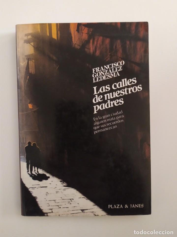 LAS CALLES DE NUESTROS PADRES FCO.GONZÁLEZ LEDESMA (Libros Nuevos - Humanidades - Sociología)