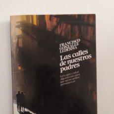 Libros: LAS CALLES DE NUESTROS PADRES FCO.GONZÁLEZ LEDESMA. Lote 219230188