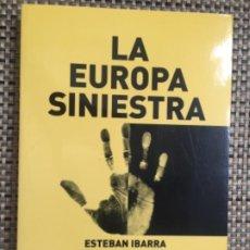 Libros: LA EUROPA SINIESTRA DE ESTEBAN IBARRA (2014). Lote 220733220