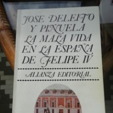 Libros: LA MALA VIDA EN LA ESPAÑA DE FELIPE IV POR JOSÉ DELEITO Y PIÑUELA. Lote 222246420