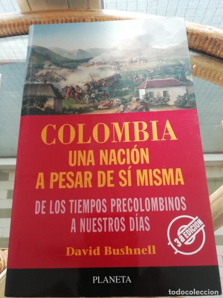COLOMBIA UNA NACIÓN A PESAR DE SI MISMA DE DAVID BUSHNELL (Libros Nuevos - Humanidades - Sociología)