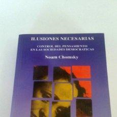 Libros: ILUSIONES NECESARIAS. NOAM CHOMSKY. Lote 226241860