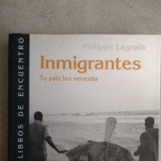 Libros: INMIGRANTES. TÚ PAÍS LOS NECESITA, DE PHILIPPE LEGRAIN. Lote 228721180
