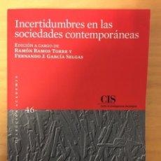 Libros: INCERTIDUMBRES EN LAS SOCIEDADES CONTEMPORÁNEAS. COLECCIÓN ACADEMIA. CIS. Lote 232094915