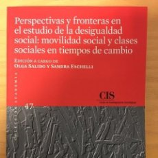Libros: PERSPECTIVAS Y FRONTERAS EN EL ESTUDIO DE LA DESIGUALDAD SOCIAL: MOVILIDAD SOCIAL Y CLASES SOCIALES.. Lote 232408340