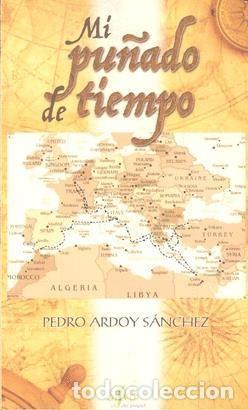 MI PUÑADO DE TIEMPO. EL CLAVILEÑO PEDRO ARDOY SANCHEZ (Libros Nuevos - Humanidades - Sociología)