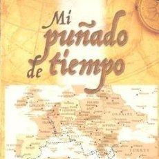 Libros: MI PUÑADO DE TIEMPO. EL CLAVILEÑO PEDRO ARDOY SANCHEZ. Lote 235243760