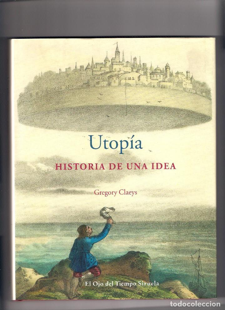 UTOPÍA, HISTORIA DE UNA IDEA. GREGORY CLAEYS. ED. SIRUELA (Libros Nuevos - Humanidades - Sociología)