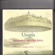 Libros: UTOPÍA, HISTORIA DE UNA IDEA. GREGORY CLAEYS. ED. SIRUELA. Lote 235906080