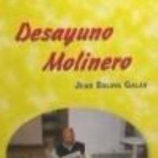 Libros: DESAYUNO MOLINERO. JUAN ESLAVA GALÁN. Lote 236722720