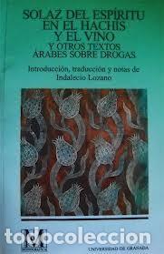 SOLAZ DEL ESPÍRITU EN EL HACHÍS Y EL VINO. INDALECIO LOZANO CÁMARA (Libros Nuevos - Humanidades - Sociología)