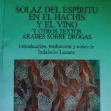Libros: SOLAZ DEL ESPÍRITU EN EL HACHÍS Y EL VINO. INDALECIO LOZANO CÁMARA. Lote 237252080