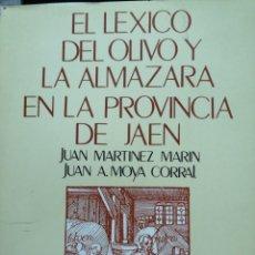 Libros: EL LEXICO DEL OLIVO Y LA ALMAZARA EN LA PROVINCIA DE JAEN.. Lote 237914075