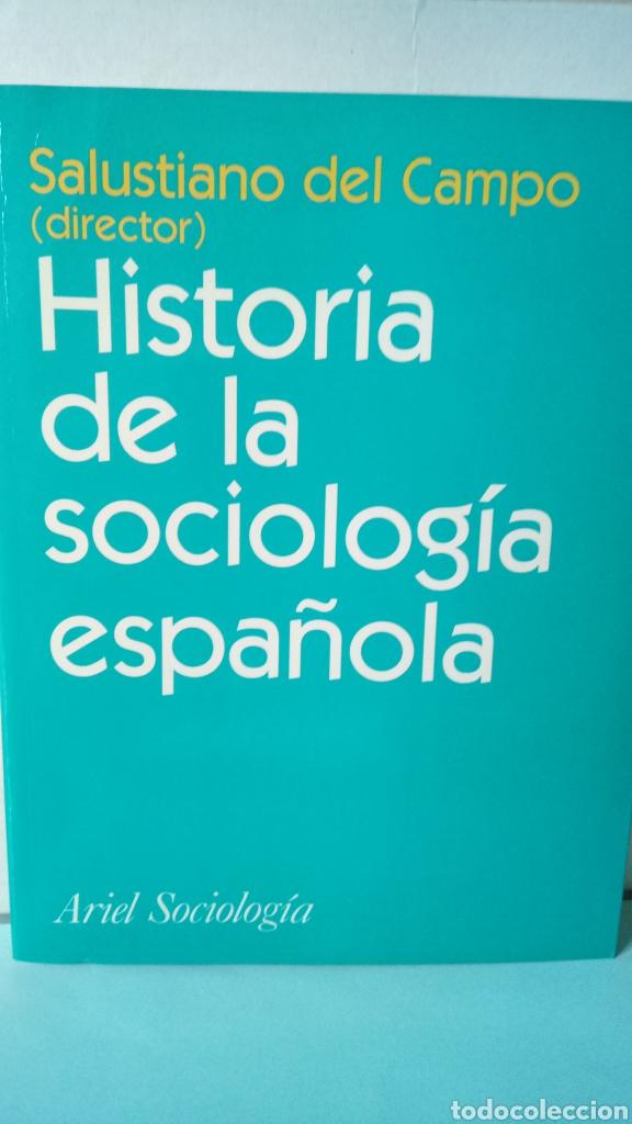LIBRO HISTORIA DE LA SOCIOLOGÍA ESPAÑOLA. SALUSTIANO DEL CAMPO, DIR. EDITORIAL ARIEL. AÑO 2001. (Libros Nuevos - Humanidades - Sociología)