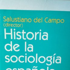 Libros: LIBRO HISTORIA DE LA SOCIOLOGÍA ESPAÑOLA. SALUSTIANO DEL CAMPO, DIR. EDITORIAL ARIEL. AÑO 2001.. Lote 238358835