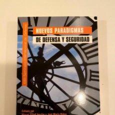 """Libros: """"NUEVOS PARADIGMAS DE DEFENSA Y SEGURIDAD"""" - MIGUEL ANGEL AGUILAR Y JOSE MARÍA RIDAO. Lote 239589900"""