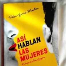 Libros: GARCÍA MOUTON: ASÍ HABLAN LAS MUJERES. Lote 239985085