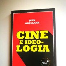 Libros: CINE E IDEOLOGIA (LIBRO) JUAN ORELLANA ¡NUEVO!. Lote 240032800
