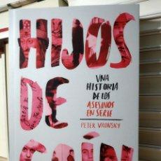 Libros: HIJOS DE CAÍN UNA HISTORIA DE LOS ASESINOS EN SERIE PETER VRONSKY. EDITORIAL: ARIEL. Lote 240131195