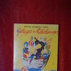 Libros: MANUEL RODRIGUEZ LOPEZ.GALEGOS EN CATALUNYA. Lote 240148430
