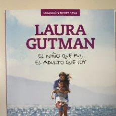 Libros: LIBRO AUTOAYUDA DE LAURA GUTMAN EL ADULTO QUE SOY. Lote 244187960