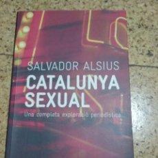 Libros: CATALUNYA SEXUAL - SALVADOR ALSIUS - EN CATALAN. Lote 252569740