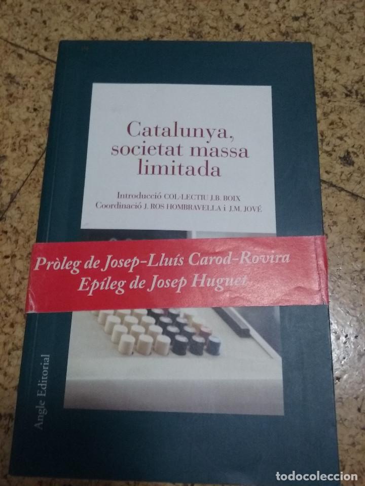 CATALUNYA SOCIETAT MASSA LIMITADA (Libros Nuevos - Humanidades - Sociología)