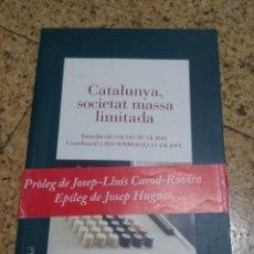 Libros: CATALUNYA SOCIETAT MASSA LIMITADA. Lote 252570455