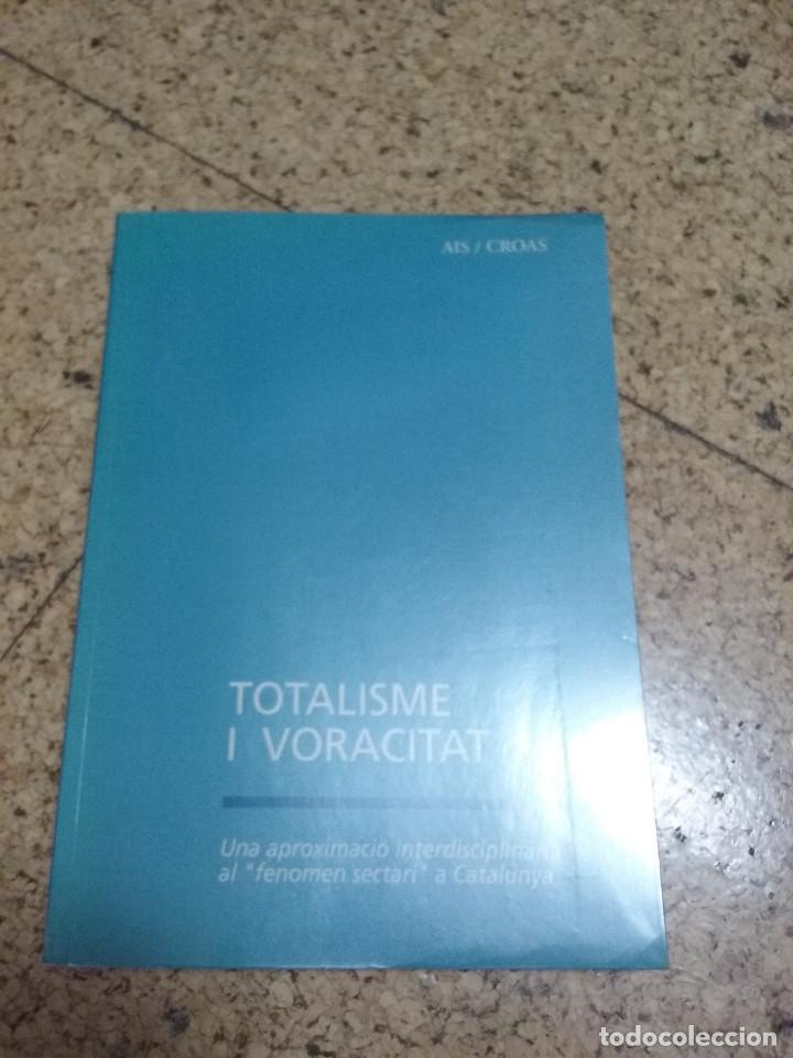TOTALITAT I VORACITAT (UN APROPAMENT AL FENOMENT SECTARI) SECTAS (Libros Nuevos - Humanidades - Sociología)