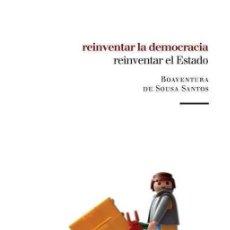 Livros: BOAVENTURA SOUSA SANTOS - REINVENTAR LA DEMOCRACIA, REINVENTAR EL ESTADO (EDICIÓN AGOTADA). Lote 254158935
