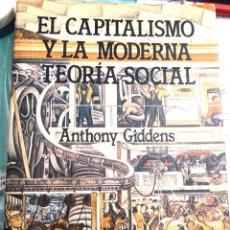 Libros: EL CAPITALISMO Y LA MODERNA TEORIA SOCIAL ANTHONY GIDDENS. Lote 257901995