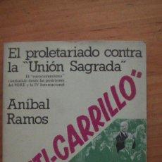 """Libros: ANTI - CARRILLO. EL PROLETARIADO CONTRA LA """" UNIÓN SAGRADA"""" ANIBAL RAMOS, UNIGRAF, MADRID, 1980. Lote 262284830"""