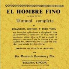 Libros: EL HOMBRE FINO O MANUAL COMPLETO DE URBANIDAD,CORTESIA Y BUEN GUSTO.. Lote 263468070