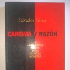 Libros: CARISMA Y RAZÓN. LA ESTRUCTURA MORAL DE LA SOCIEDAD MODERNA. SALVADOR GINER. ALIANZA ENSAYO.. Lote 265712664