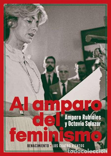 AL AMPARO DEL FEMINISMO.AMPARO RUBIALES/OCTAVIO SALAZAR.-NUEVO (Libros Nuevos - Humanidades - Sociología)