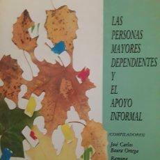 Libros: LAS PERSONAS MAYORES DEPENDIENTES Y EL APOYO INFORMAL. UNIA. Lote 266201008