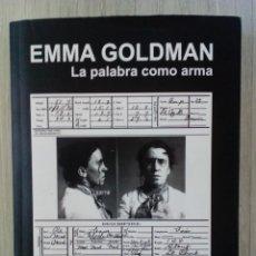 Libros: EMMA GOLDMAN -LA PALABRA COMO ARMA. TIERRA DE FUEGO.ISLAS CANARIAS. Lote 266519143