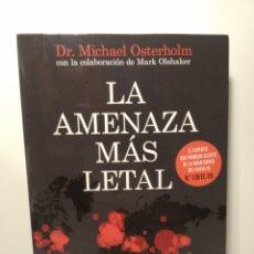 Libros: LA AMENAZA MÁS LETAL NUESTRA GUERRA CONTRA LAS PANDEMIAS Y CÓMO EVITAR LA PRÓXIMA MICHAEL T. OSTER. Lote 264568829